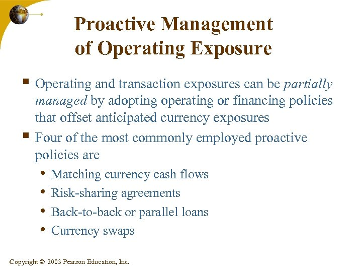 Proactive Management of Operating Exposure § Operating and transaction exposures can be partially §