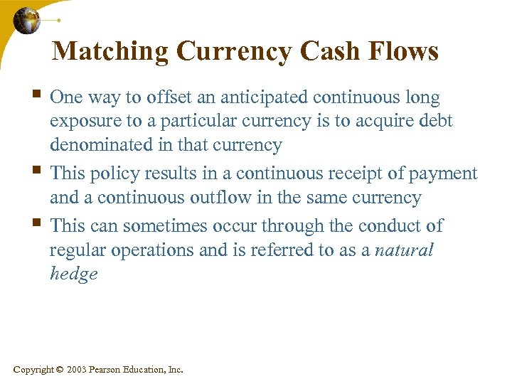 Matching Currency Cash Flows § One way to offset an anticipated continuous long §