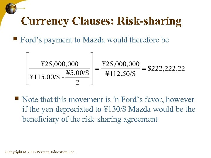 Currency Clauses: Risk-sharing § Ford's payment to Mazda would therefore be § Note that