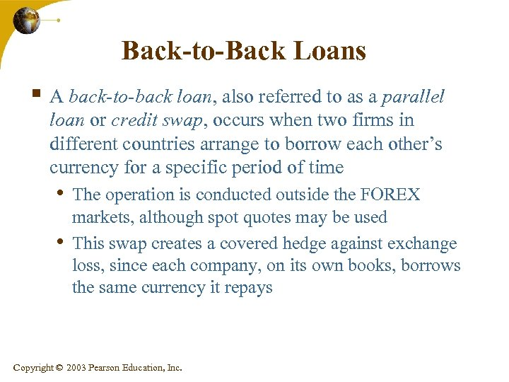 Back-to-Back Loans § A back-to-back loan, also referred to as a parallel loan or