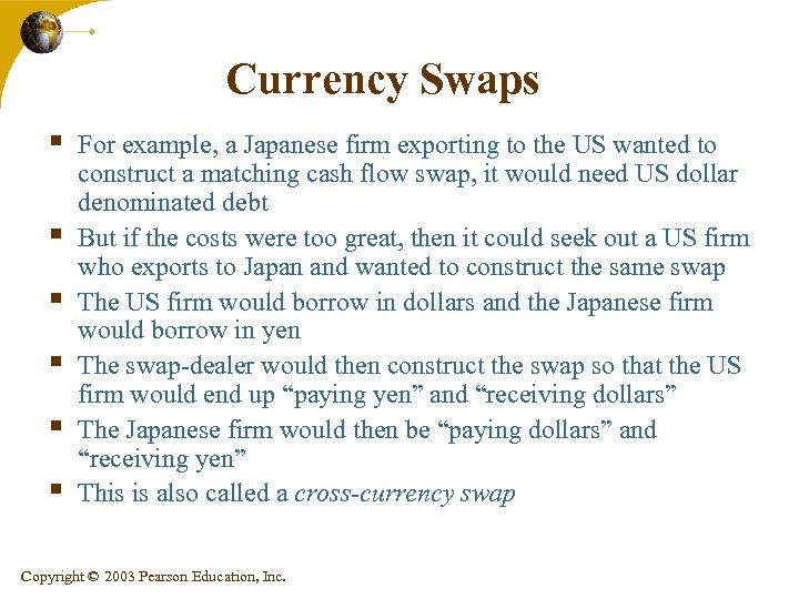 Currency Swaps § § § For example, a Japanese firm exporting to the US