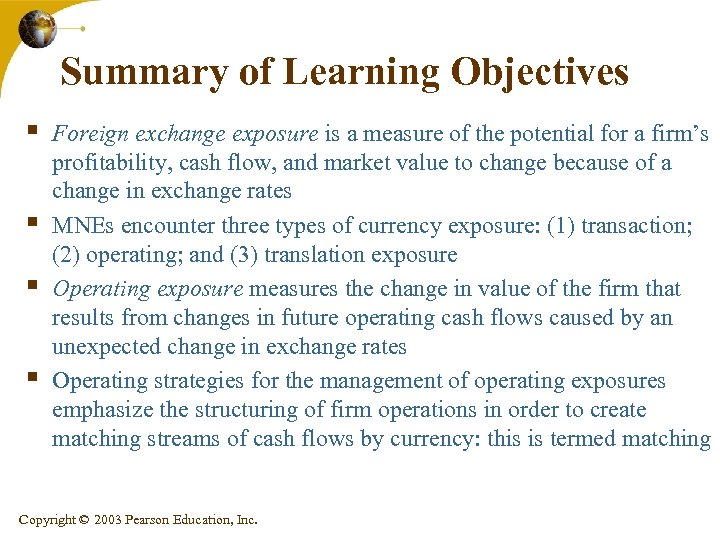 Summary of Learning Objectives § § Foreign exchange exposure is a measure of the