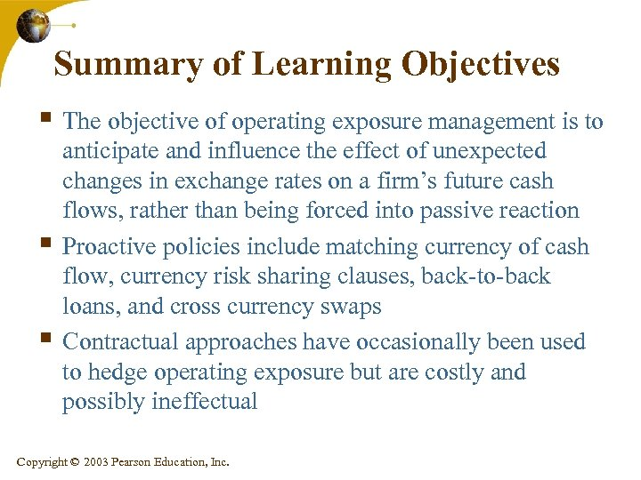 Summary of Learning Objectives § The objective of operating exposure management is to §