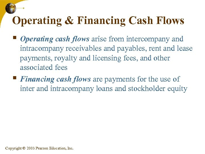 Operating & Financing Cash Flows § Operating cash flows arise from intercompany and §