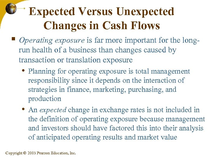 Expected Versus Unexpected Changes in Cash Flows § Operating exposure is far more important