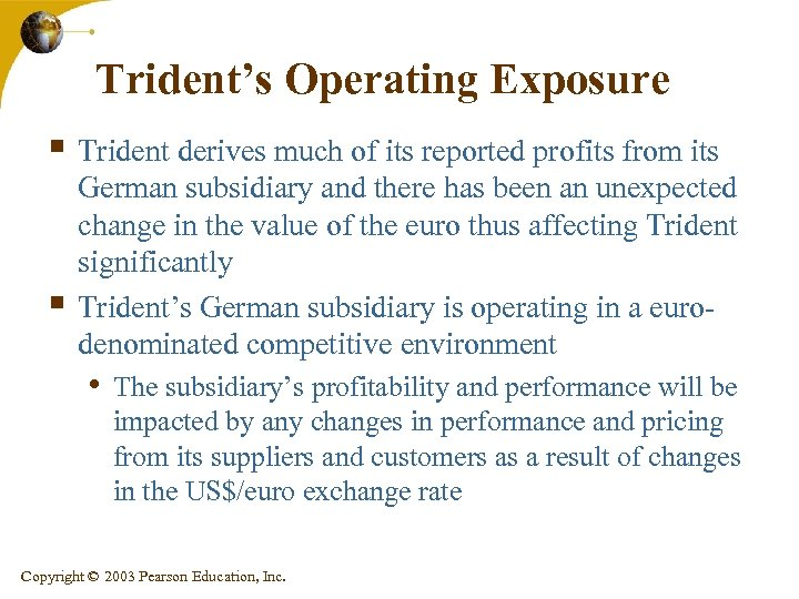 Trident's Operating Exposure § Trident derives much of its reported profits from its §