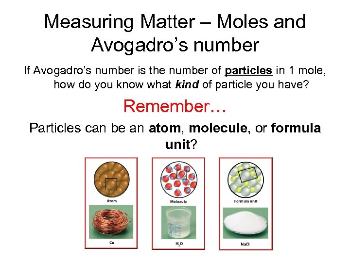 Measuring Matter – Moles and Avogadro's number If Avogadro's number is the number of