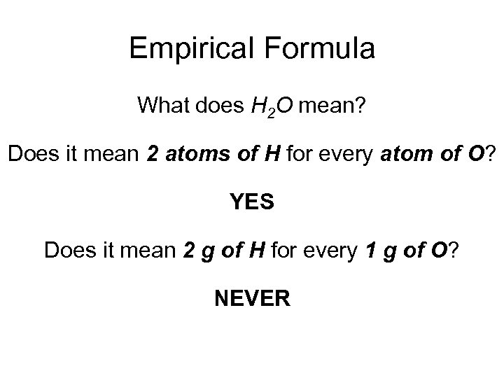 Empirical Formula What does H 2 O mean? Does it mean 2 atoms of