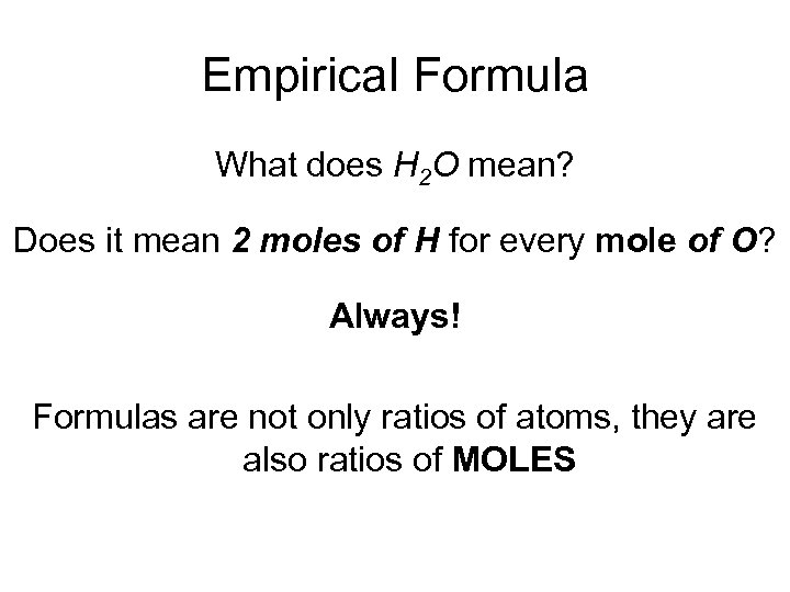 Empirical Formula What does H 2 O mean? Does it mean 2 moles of
