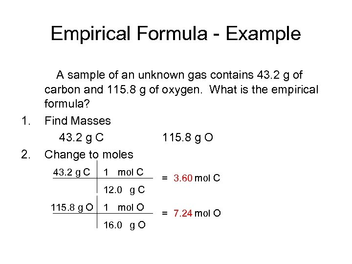 Empirical Formula - Example 1. 2. A sample of an unknown gas contains 43.