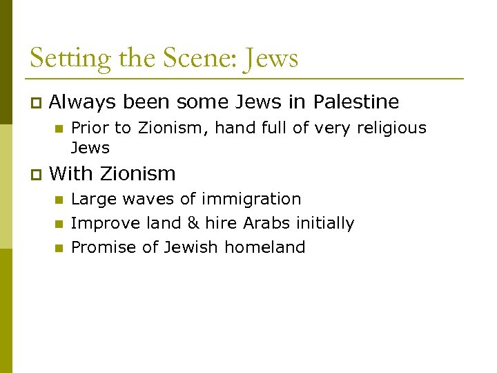 Setting the Scene: Jews p Always been some Jews in Palestine n p Prior