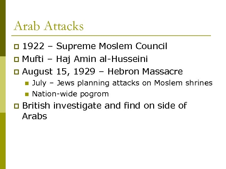 Arab Attacks 1922 – Supreme Moslem Council p Mufti – Haj Amin al-Husseini p