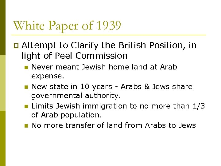 White Paper of 1939 p Attempt to Clarify the British Position, in light of