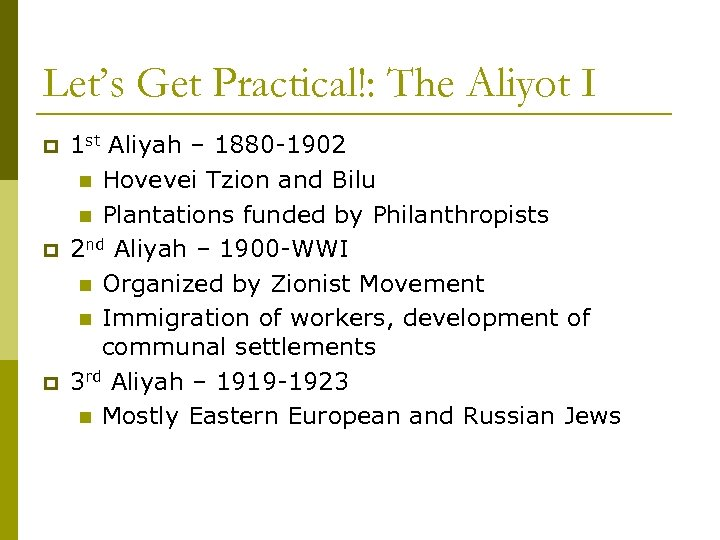 Let's Get Practical!: The Aliyot I p p p 1 st Aliyah – 1880