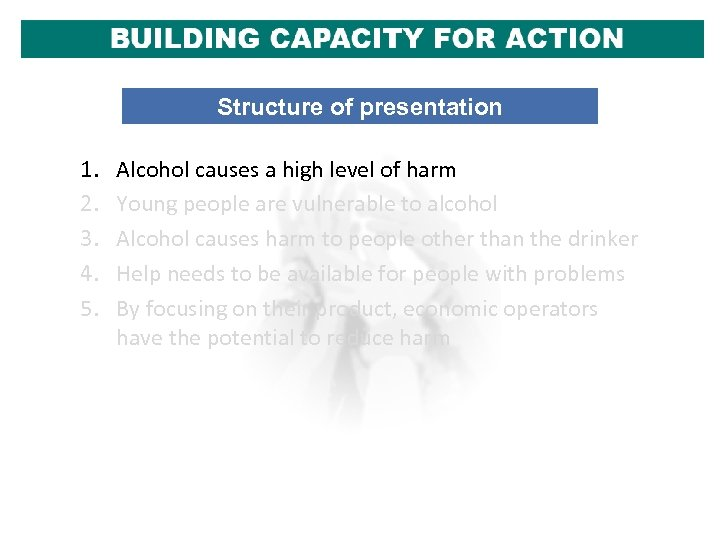 Structure of presentation 1. 2. 3. 4. 5. Alcohol causes a high level of