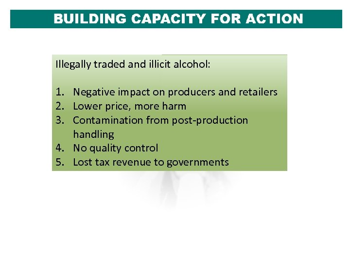 Illegally traded and illicit alcohol: 1. Negative impact on producers and retailers 2. Lower
