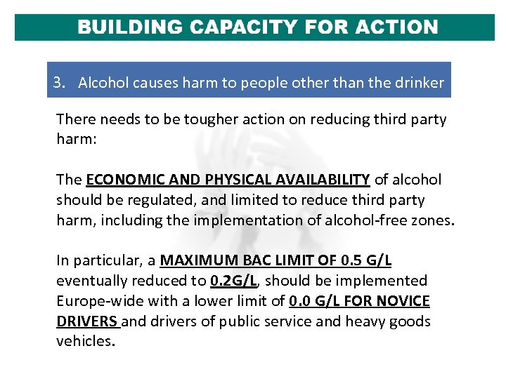3. Alcohol causes harm to people other than the drinker There needs to be