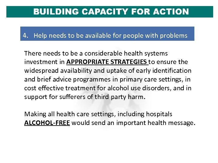 4. Help needs to be available for people with problems There needs to be