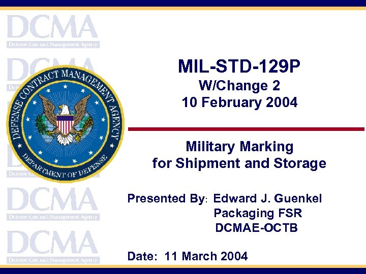MIL-STD-129 P W/Change 2 10 February 2004 Military Marking for Shipment and Storage Presented
