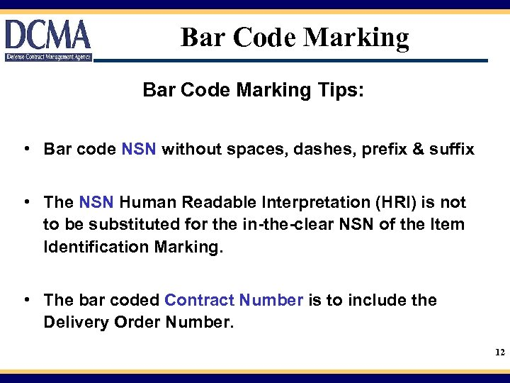 Bar Code Marking Tips: • Bar code NSN without spaces, dashes, prefix & suffix