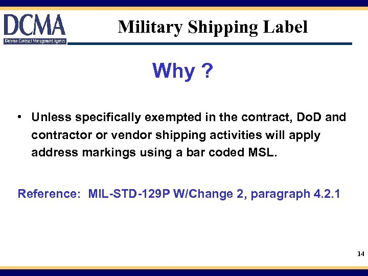 Military Shipping Label Why ? • Unless specifically exempted in the contract, Do. D