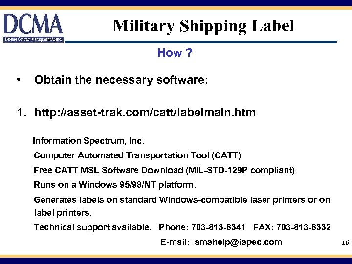 Military Shipping Label How ? • Obtain the necessary software: 1. http: //asset-trak. com/catt/labelmain.