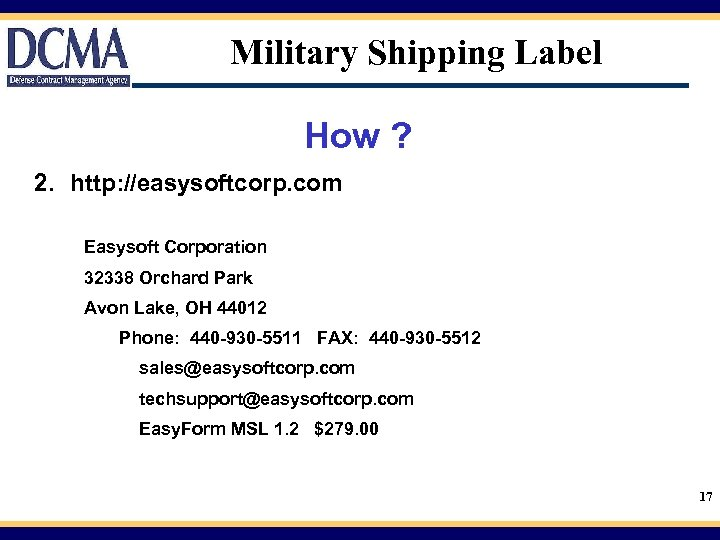 Military Shipping Label How ? 2. http: //easysoftcorp. com Easysoft Corporation 32338 Orchard Park