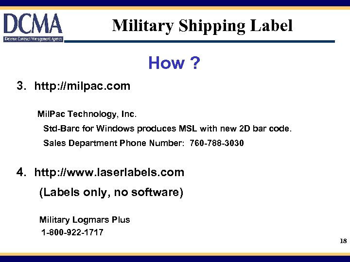 Military Shipping Label How ? 3. http: //milpac. com Mil. Pac Technology, Inc. Std-Barc