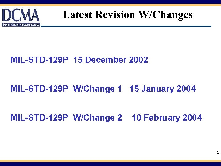 Latest Revision W/Changes MIL-STD-129 P 15 December 2002 MIL-STD-129 P W/Change 1 15 January