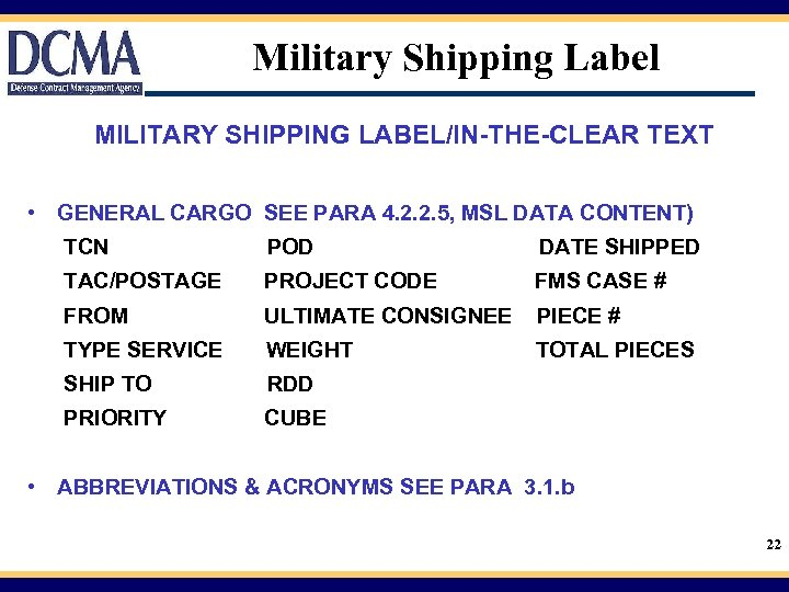 Military Shipping Label MILITARY SHIPPING LABEL/IN-THE-CLEAR TEXT • GENERAL CARGO SEE PARA 4. 2.