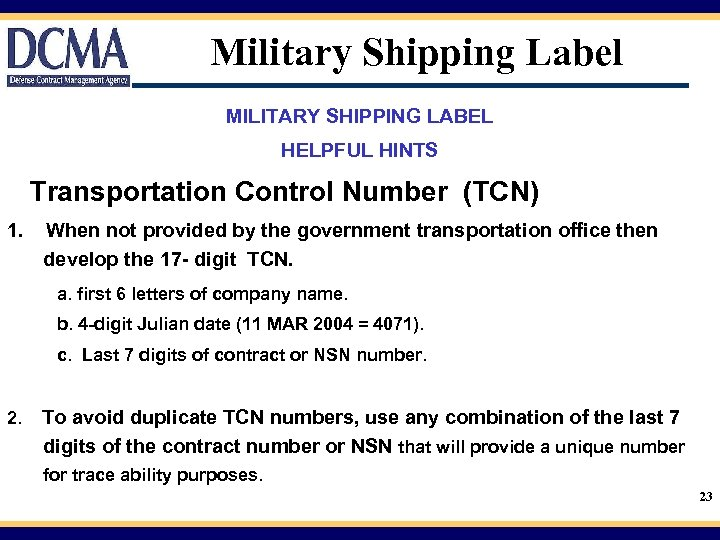 Military Shipping Label MILITARY SHIPPING LABEL HELPFUL HINTS Transportation Control Number (TCN) 1. When