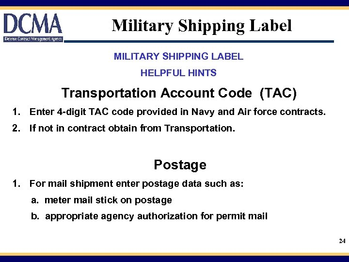 Military Shipping Label MILITARY SHIPPING LABEL HELPFUL HINTS Transportation Account Code (TAC) 1. Enter