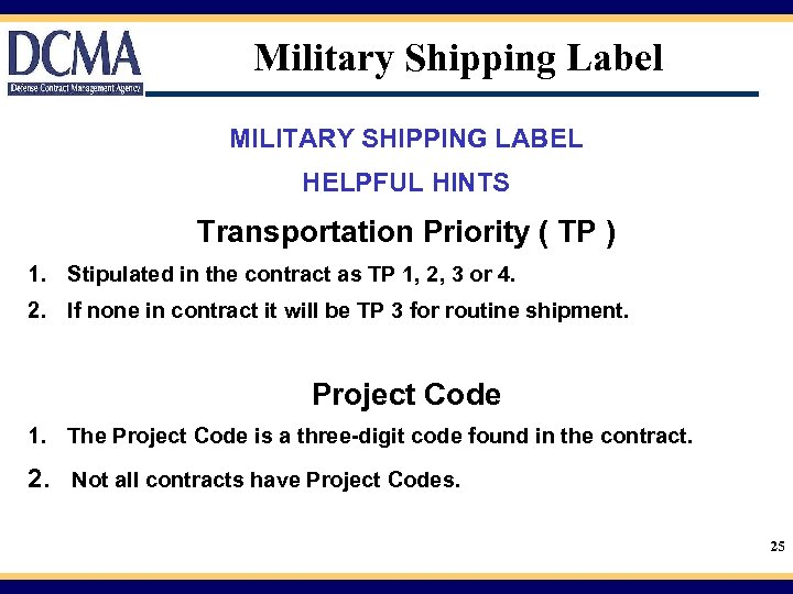 Military Shipping Label MILITARY SHIPPING LABEL HELPFUL HINTS Transportation Priority ( TP ) 1.