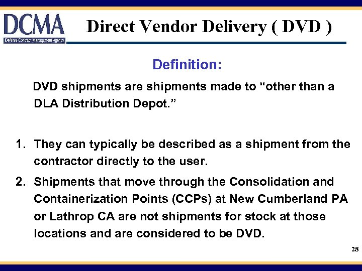 "Direct Vendor Delivery ( DVD ) Definition: DVD shipments are shipments made to ""other"