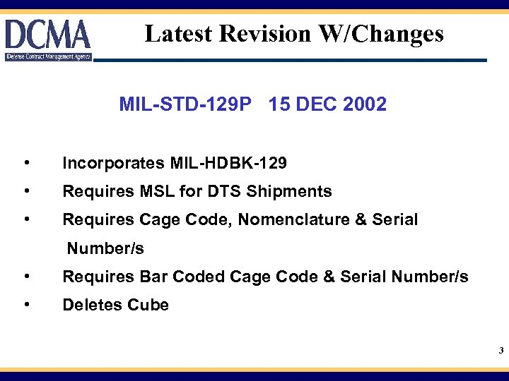 Latest Revision W/Changes MIL-STD-129 P 15 DEC 2002 • Incorporates MIL-HDBK-129 • Requires MSL
