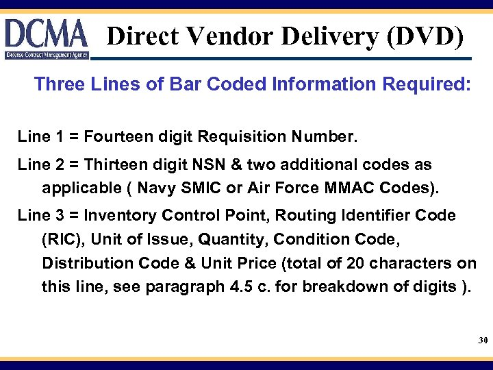 Direct Vendor Delivery (DVD) Three Lines of Bar Coded Information Required: Line 1 =