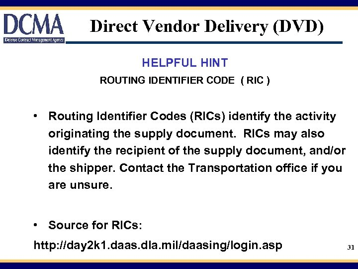 Direct Vendor Delivery (DVD) HELPFUL HINT ROUTING IDENTIFIER CODE ( RIC ) • Routing