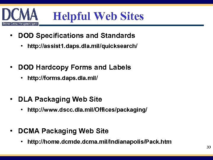 Helpful Web Sites • DOD Specifications and Standards • http: //assist 1. daps. dla.