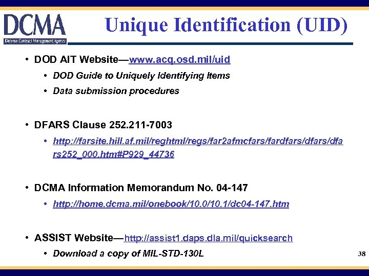 Unique Identification (UID) • DOD AIT Website—www. acq. osd. mil/uid • DOD Guide to