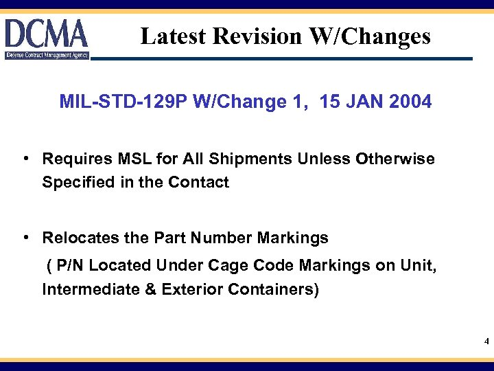 Latest Revision W/Changes MIL-STD-129 P W/Change 1, 15 JAN 2004 • Requires MSL for