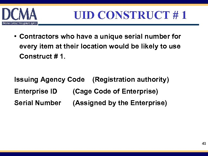UID CONSTRUCT # 1 • Contractors who have a unique serial number for every