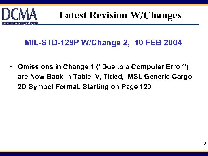 Latest Revision W/Changes MIL-STD-129 P W/Change 2, 10 FEB 2004 • Omissions in Change