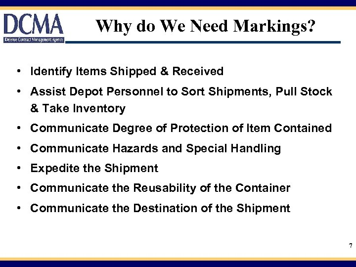 Why do We Need Markings? • Identify Items Shipped & Received • Assist Depot