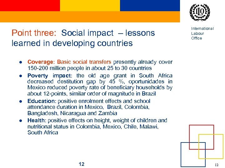 Point three: Social impact – lessons learned in developing countries l l International Labour