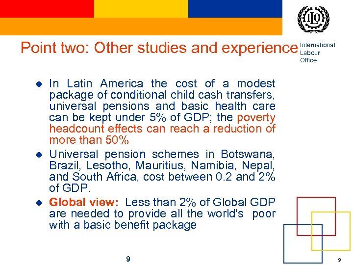 Point two: Other studies and experience International Labour Office l l l In Latin