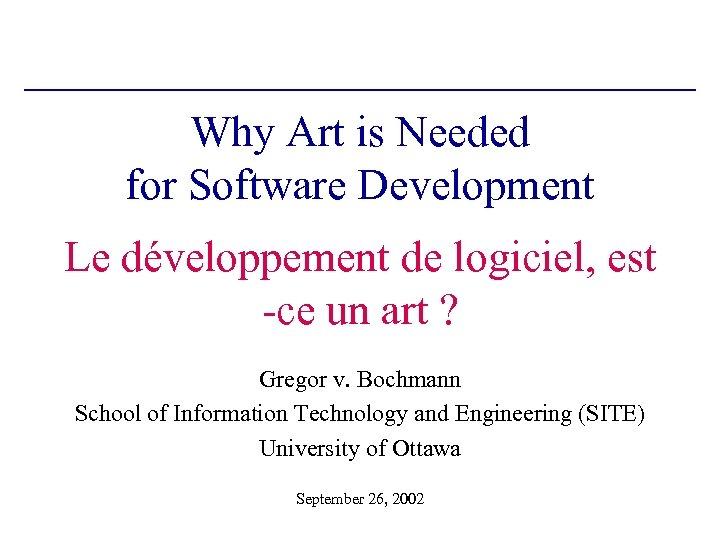 Why Art is Needed for Software Development Le développement de logiciel, est -ce un