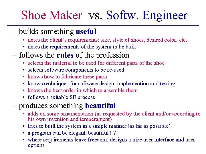 Shoe Maker vs. Softw. Engineer – builds something useful • notes the client's requirements: