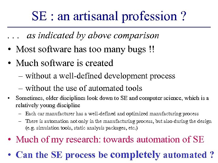 SE : an artisanal profession ? . . . as indicated by above comparison
