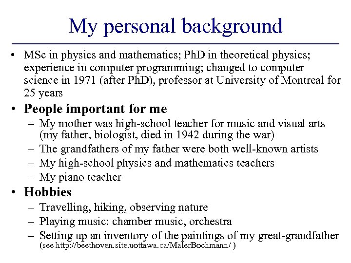 My personal background • MSc in physics and mathematics; Ph. D in theoretical physics;