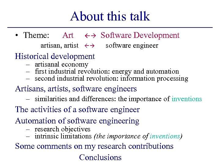 About this talk • Theme: Art artisan, artist Software Development software engineer Historical development